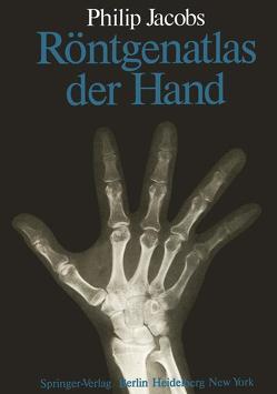 Röntgenatlas der Hand von Jacobs,  P., Kaiser,  G., Kaiser,  M.
