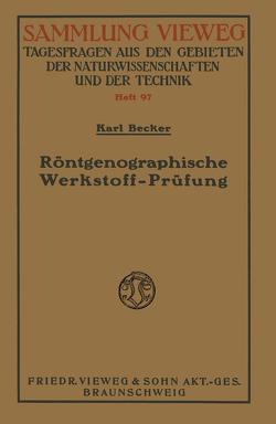 Röntgenographische Werkstoff-Prüfung von Becker,  Karl