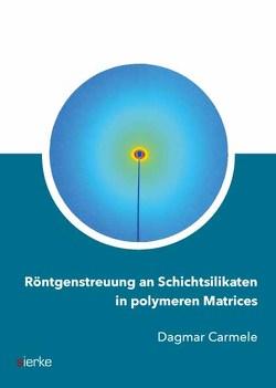 Röntgenstreuung an Schichtsilikaten in polymeren Matrices von Carmele,  Dagmar