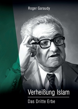 Roger Garaudy – Verheißung Islam von Garaudy,  Roger, Judek,  Kim, Polat,  Ecevit
