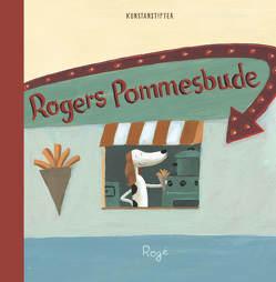 Rogers Pommesbude von Rogé,  Rogé
