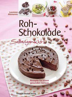Roh-Schokolade Selbstgemacht! von Alemanno,  Laurence, Binder,  Claudia, Laforêt,  Marie