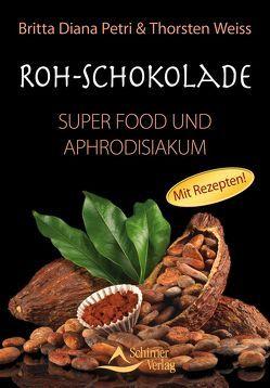 Roh-Schokolade von Petri,  Britta Diana, Weiss,  Thorsten