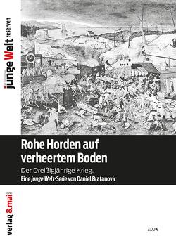 Rohe Horden auf verheertem Boden von Bratanovic,  Daniel, Sommer,  Michael