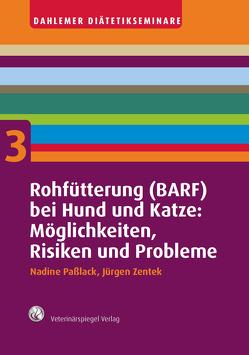 Rohfütterung (BARF) bei Hund und Katze: Möglichkeiten, Risiken und Probleme von Paßlack,  Nadine, Zentek,  Jürgen
