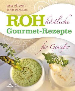Rohköstliche Gourmet-Rezepte für Genießer von Sura,  Teresa-Maria