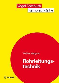 Rohrleitungstechnik von Wagner,  Walter