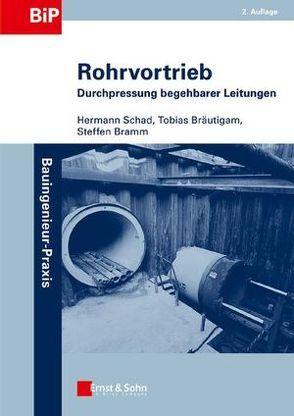 Rohrvortrieb von Bramm,  Steffen, Bräutigam,  Tobias, Schad,  Hermann