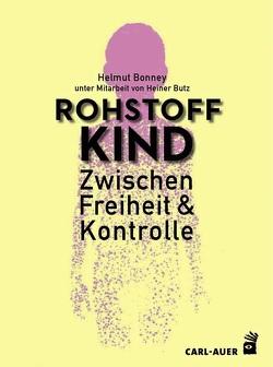 Rohstoff Kind von Bonney,  Helmut, Butz,  Heiner