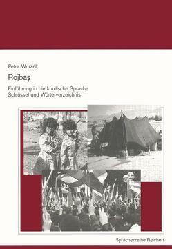 Rojbas – Einführung in die kurdische Sprache. Schlüssel und Wörterverzeichnis von Wurzel,  Petra