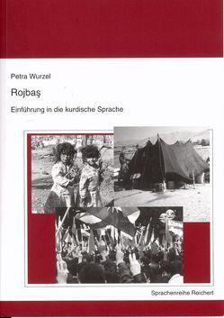 Rojbas – Einführung in die kurdische Sprache von Wurzel,  Petra