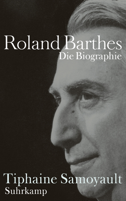 Roland Barthes von Hoffmann-Dartevell,  Maria, Künzli,  Lis, Samoyault,  Tiphaine