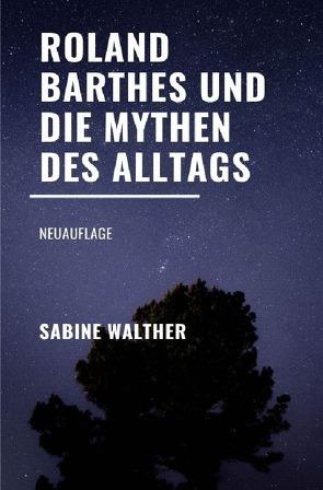 Roland Barthes und die Mythen des Alltags von Walther,  Sabine
