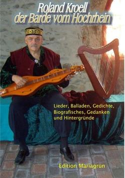 Roland Kroell: Der Barde vom Hochrhein – Liederbuch von Kroell,  Roland