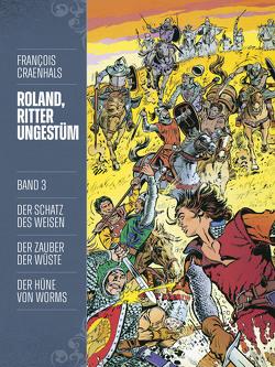 Roland, Ritter Ungestüm 3 von Craenhals,  François