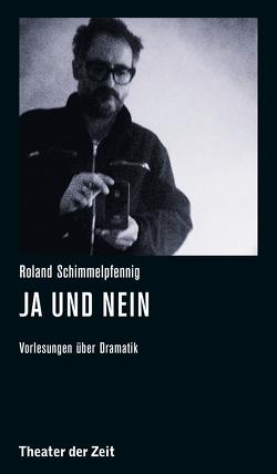 Roland Schimmelpfennig – Ja und Nein von Birgfeld,  Johannes, Schimmelpfennig,  Roland