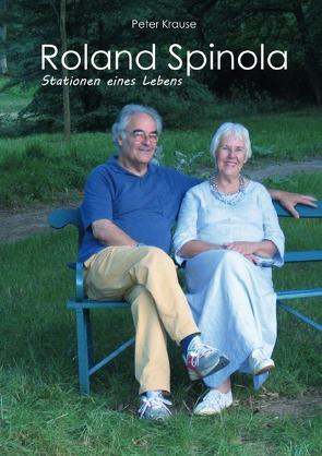 Roland Spinola Stationen eines Lebens von Krause,  Peter