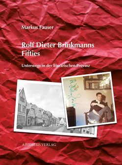 Rolf Dieter Brinkmanns Fifties von Fauser,  Markus