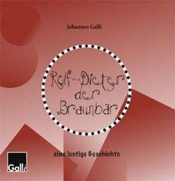 Rolf-Dieter der Braunbär von Galli,  Johannes