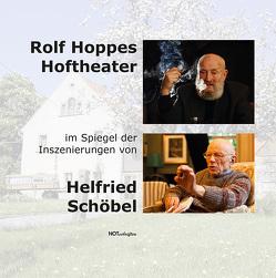 Rolf Hoppes Hoftheater im Spiegel der Inszenierungen von Helfried Schöbel von Knietzsch,  Karl