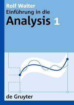 Rolf Walter: Einführung in die Analysis / Rolf Walter: Einführung in die Analysis. 1 von Walter,  Rolf