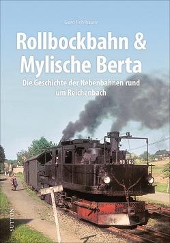 Rollbockbahn und Mylsche Berta von Fehlhauer,  Gero