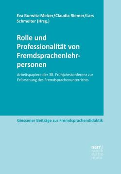 Rolle und Professionalität von Fremdsprachenlehrpersonen von Burwitz-Melzer,  Eva, Riemer,  Claudia, Schmelter,  Lars