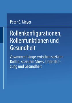 Rollenkonfigurationen Rollenfunktionen und Gesundheit von Meyer,  Peter C