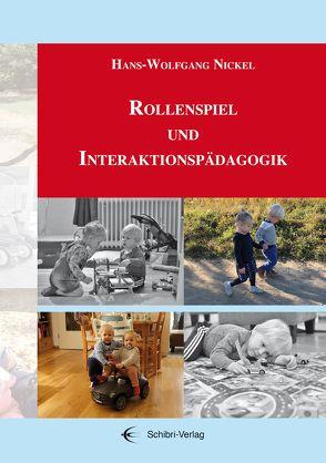 Rollenspiel und Interaktionspädagogik von Nickel,  Hans-Wolfgang