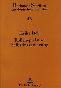 Rollenspiel und Selbstinszenierung von Döll,  Heike