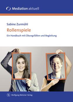 Rollenspiele von Zurmühl,  Sabine