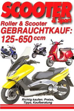 Roller & Scooter Gebrauchtkauf: 125-650 ccm von Wagner,  Reinhold, Wimme,  Günter