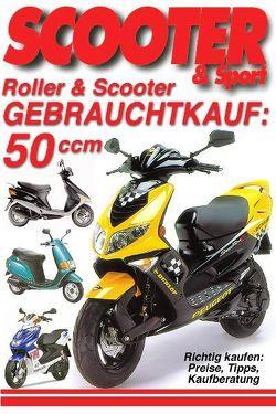 Roller & Scooter Gebrauchtkauf: 50 ccm von Wagner,  Reinhold, Wimme,  Günter