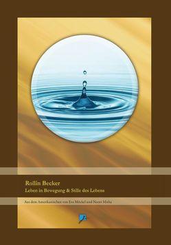 Rollin Becker – Leben in Bewegung & Stille des Lebens von Becker,  Rollin, Mitha,  Noori, Möckel,  Eva