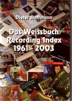Rolling Stones: Das Weissbuch Recording, Index 1961-2003, Band 1 + 2 von Hoffmann,  Dieter