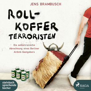 Rollkofferterroristen von Brambusch,  Jens, Dunkelberg,  Sebastian