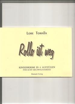 Rollo ist weg von Tomalla,  Lore
