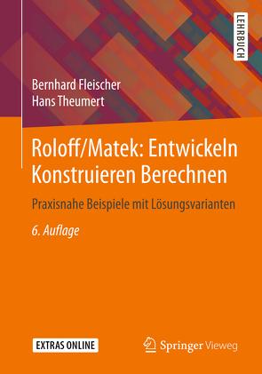 Roloff/Matek: Entwickeln Konstruieren Berechnen von Fleischer,  Bernhard, Theumert,  Hans