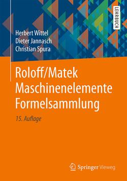 Roloff/Matek Maschinenelemente Formelsammlung von Jannasch,  Dieter, Spura,  Christian, Wittel,  Herbert