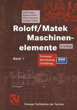Roloff/Matek Maschinenelemente von Jannasch,  Dieter, Muhs,  Dieter, Vossiek,  Joachim, Wittel,  Herbert
