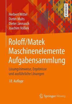 Roloff/Matek Maschinenelemente Aufgabensammlung von Jannasch,  Dieter, Muhs,  Dieter, Vossiek,  Joachim, Wittel,  Herbert