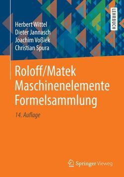 Roloff/Matek Maschinenelemente Formelsammlung von Jannasch,  Dieter, Spura,  Christian, Vossiek,  Joachim, Wittel,  Herbert