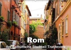 Rom – der gemütliche Stadtteil Trastevere (Wandkalender 2019 DIN A2 quer) von Dürr,  Brigitte