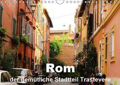 Rom – der gemütliche Stadtteil Trastevere (Wandkalender 2019 DIN A4 quer) von Dürr,  Brigitte