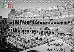 Rom – der Nabel der Welt (Tischkalender 2019 DIN A5 quer) von Weber,  Philipp