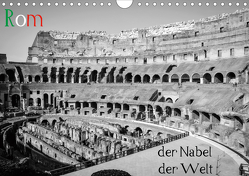 Rom – der Nabel der Welt (Wandkalender 2021 DIN A4 quer) von Weber,  Philipp