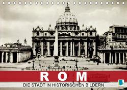 Rom: die Stadt in historischen Bildern (Tischkalender 2020 DIN A5 quer) von CALVENDO