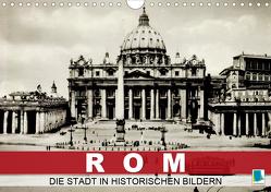 Rom: die Stadt in historischen Bildern (Wandkalender 2020 DIN A4 quer) von CALVENDO