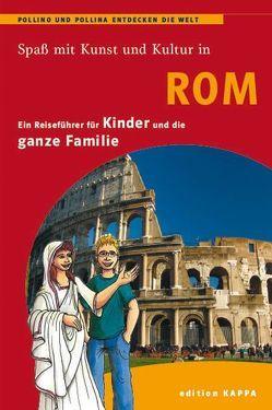 Rom – ein Reiseführer für Kinder von Keller,  Reinhard, Schmidt,  Bernd O.