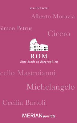 Rom. Eine Stadt in Biographien von Wess,  Susanne